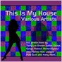 Compilation This Is My House avec Lukas Greenberg / Marshall Jefferson / Noosa Heads / Alex Flatner / Evil Hinko...