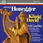 Album Arthur honegger: könig david de Arthur Honegger / Kammerchor der Universität Dortmund, Dortmunder Instrumentalsolisten