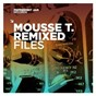 Compilation Mousse t. remixed files (re-mastered) avec The Mouseketeers / Mousse T. Remixed Files / Mousse T. / Mousse T. Vs. Hot 'N' Juicy / Mousse T. & Suzie...
