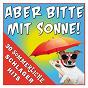 Compilation Aber bitte mit sonne! - 30 sommerliche schlager hits avec Franz Lambert / Die Flippers / Michael Morgan / Gaby Baginsky / Ulli Bastian...