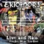 Album Live and raw - you get what you give de Ektomorf