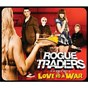 Album Love is a war de Rogue Traders