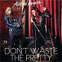 Album Don't Waste The Pretty de Allison Iraheta