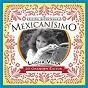 Album Mexicanisimo-bicentenario/ lucha villa de Lucha Villa