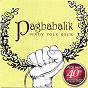 Compilation Pagbabalik pinoy folk rock (40th anniversary collection) avec Freddie Aguilar / Asin / Florante / Coritha / Penpen...