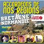 Compilation Accordéons de nos régions : bretagne normandie avec Michel Pruvot / André Blot / Jérôme Robert / Cedric Saillard / Isabelle Lépinay...