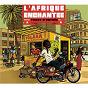 Compilation L'afrique enchantée avec Bembeya Jazz National / Soro Solo / Vladimir Cagnolari / Las Maravillas del Mali / Super Sweet Talks...
