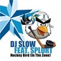 Album Hockey bird (in the zone) de DJ Slow