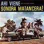 Album Ahí viene sonora matancera! de Celio González / La Sonora Matancera