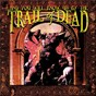 Album ...and you will know us by the trail of dead de ...And You Will Know Us By the Trail of Dead
