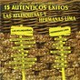 Album Serie de colección 15 auténticos éxitos - las atlixqueñas y hermanas lima de Hermanas Lima / Las Atlixqueuas Y Hermanas Lima