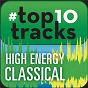 Compilation #top10tracks - high energy classical avec Robert Planquette / John Williams / Boston Pops Orchestra / John Philip Sousa / Leonard Bernstein, Conductor...