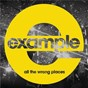 Album All the wrong places (radio edit) de Example