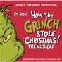 Compilation Dr. seuss' how the grinch stole christmas! the musical avec Jan Neuberger / Dr Seuss How the Grinch Stole Christmas! the Musical / Joshua Rosenblum / John Cullum / Dr Seuss How the Grinch Stole Christmas Ensemble...