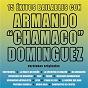 Album 15 éxitos bailables con armando chamaco domínguez de Chamaco Domínguez