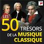 Compilation Les 50 Trésors de la Musique Classique avec The Robert Shaw Chorale / John Williams / Isaac Albéniz / Collegium Aureum / Tomaso Albinoni...