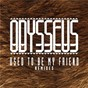 Album Used to be my friend (remixes) - ep de Odysseus