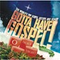 Compilation Gotta Have Gospel! Christmas O Holy Night avec Israel & New Breed / Fred Hammond / Mary Mary / James Fortune / Fiya...