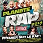 Compilation Planète rap 2014, vol. 3 avec Ma2x / Soprano / Black M / Lacrim / Maska...