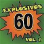 Compilation Explosivos 60, vol. 1 avec Los TNT / Palito Ortega / Johny Tedesco / Violeta Rivas / Leo Dan...