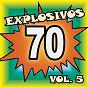 Compilation Explosivos 70, vol. 5 avec Sergio Denis / Palito Ortega / Tormenta / Barbara Y Dick / Silvana Di Lorenzo...