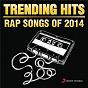 Compilation Trending hits - rap songs of 2014 avec Ikka / Fazilpuria / Badshah / Nambardar / Raftaar...