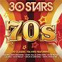 "Compilation 30 stars: 70s avec Albert Hammond / Electric Light Orchestra ""Elo"" / Wild Cherry / Daryl Hall / John Oates..."