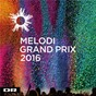 Compilation Melodi grand prix 2016 avec Muri & Mario / David Jay / Simone / Sophia Nohr / Veronicas Illusion...