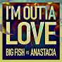 Album I'm outta love de Anastácia / Big Fish vs Anastacia