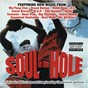 Compilation Soul in the hole (original music from and inspired by the motion picture) avec M.O.P. / Dead Prez / Wu-Tang Clan / Sauce Money / Big Pun...