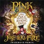 "Album Just like fire (from the original motion picture ""alice through the looking glass"") (wideboys remix) de Pink"