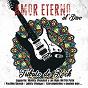 Compilation Amor eterno al divo / tributo de rock avec Motel / Jaguares / Maldita Vecindad Y Los Hijos del 5to Patio / Panteón Rococó / Julieta Venegas...