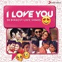 Compilation I love you (30 biggest love songs) avec Pritam / A.R. Rahman / Arijit Singh / Amit Trivedi / Ajay Atul...