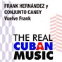Album Vuelve frank (remasterizado) de Conjunto Caney / Frank Hernández Y Conjunto Caney / Frank Hernandez