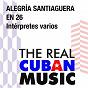 Compilation Alegría santiaguera en 26 (remasterizado) avec Dúo Los Compadres / Pacho Alonso / Conjunto Gloria Latina / Miguel Angel Piña / Los Karachi...