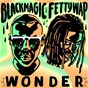Album Wonder de Fetty Wap / Blackmagic & Fetty Wap