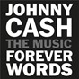 Compilation Johnny cash: forever words avec I M / Kris Kristofferson / Willie Nelson / Ruston Kelly / Kacey Musgraves...