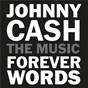 Compilation Johnny cash: forever words avec Carlene Carter / Kris Kristofferson & Willie Nelson / Willie Nelson / Ruston Kelly & Kacey Musgraves / Ruston Kelly...