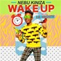 Album Wake up de Nebu Kiniza