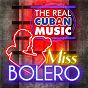 Compilation The real cuban music - miss bolero (remasterizado) avec Vania Borges / Orquesta Aragón / Elena Burke / Rita Gil / Annia Linares...