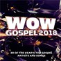 Compilation Wow Gospel 2018 avec Damon Little / Tye Tribbett / William Murphy / Vashawn Mitchell / Tasha Cobbs Leonard...