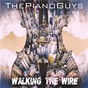 Album Walking the wire / largo de The Piano Guys