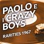 Album Paolo e I crazy boys - rarities 1967 de I Crazy Boys / Paolo & I Crazy Boys