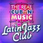 """Compilation The real cuban music - latin jazz club (remasterizado) avec Jesus """"Chucho"""" Valdés / Irakere / Arturo Sandoval Y Su Grupo / Emiliano Salvador / Israel López """"Cachao""""..."""