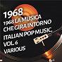 Compilation 1968 la musica che gira intorno - italian pop music, vol. 6 avec Pérez Prado / Gian Piero Reverberi / Manuel Cano Diaz / Edoardo Lucchina & His Orchestra / Dante Perduca...