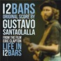 Album Life in 12 bars (original score) de Gustavo Santaolalla