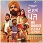 Compilation Do dooni panj (original motion picture soundtrack) avec Rahat Fateh Ali Khan / Amrit Maan / Badshah / Meet Sehra / Jassi Katyal...