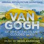 Album Van gogh - of wheat fields and clouded skies (original motion picture soundtrack) de Remo Anzovino