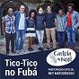 Album Tico-tico no fubá de Ney Matogrosso / Cartola de Noel E Ney Matogrosso