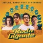 Album Roda gigante de Zabot / Jetlag Music, Zabot, DI Ferrero / DI Ferrero